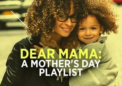 dear mama: a mother's day playlist